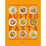 Austro Pasta Kochbuch von Jörg Wörther, Christoph Wagner und Toni Mörwald